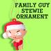 Family Guy Stewie Ornament